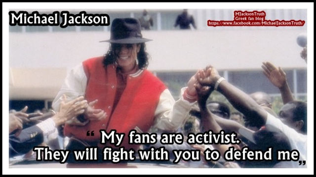 "Michael Jackson ""My fans are activist and will fight with you to defend me"""