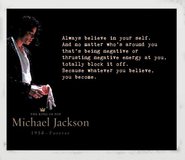 Michael Jackson MJacksonTruth always believe in yourself